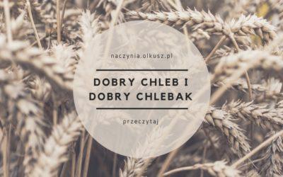 CECHY DOBREGO CHLEBA I CHLEBAKA
