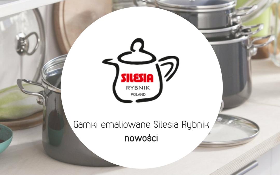 Garnki Silesia Rybnik – nowości